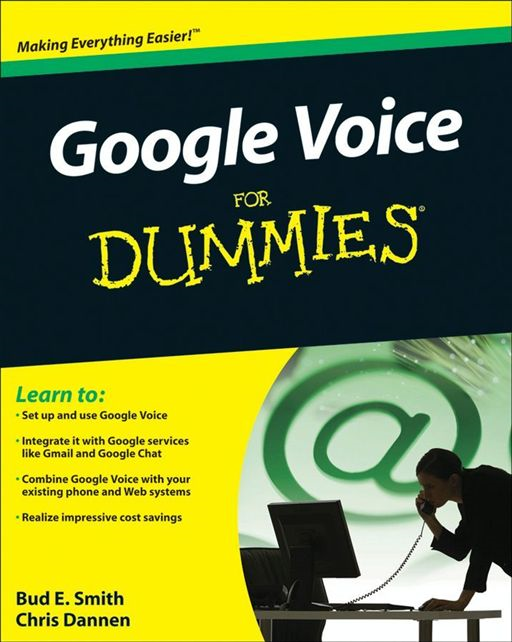 Google Voice For Dummies By: Bud E. Smith,Chris Dannen