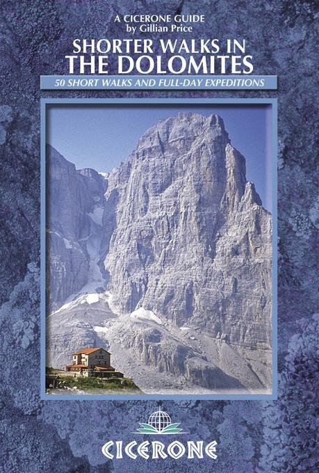 Shorter Walks in the Dolomites: Cicerone Press
