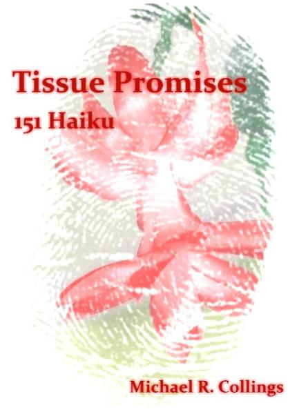 Tissue Promises: 151 Haiku