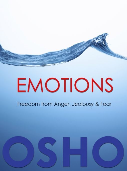 EMOTIONS By: Osho