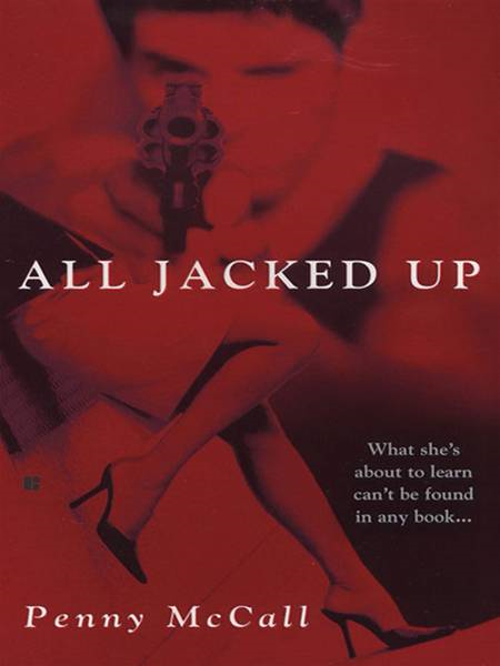 All Jacked Up By: Penny McCall