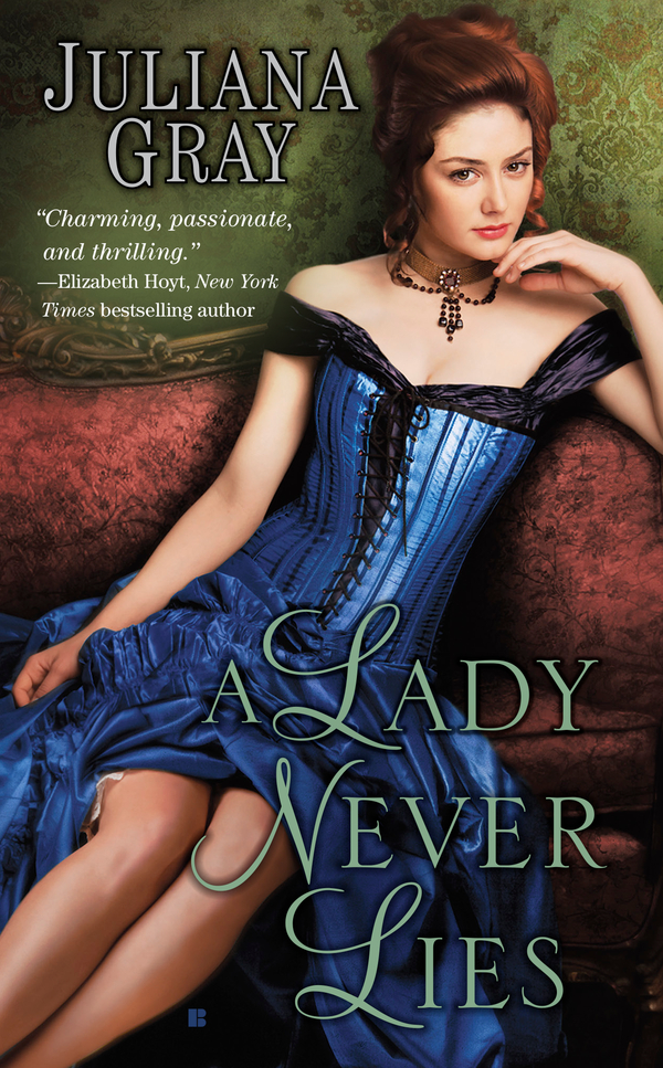 A Lady Never Lies By: Juliana Gray
