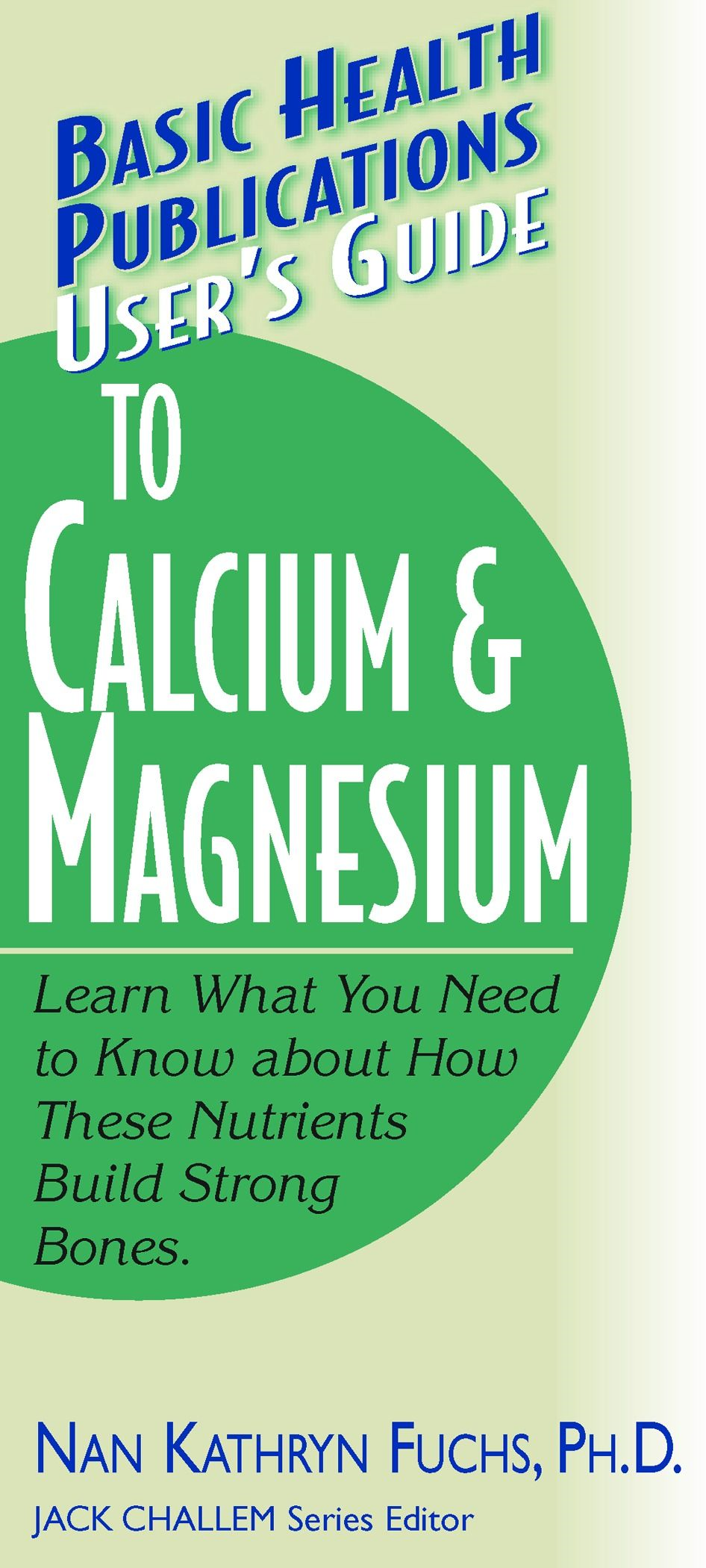 User's Guide to Calcium & Magnesium: