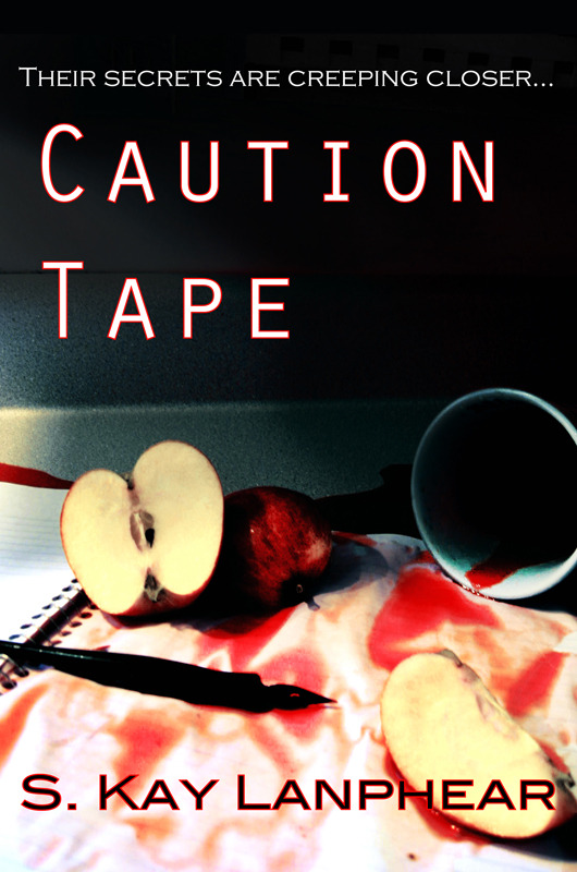 Caution Tape By: S. Kay Lanphear
