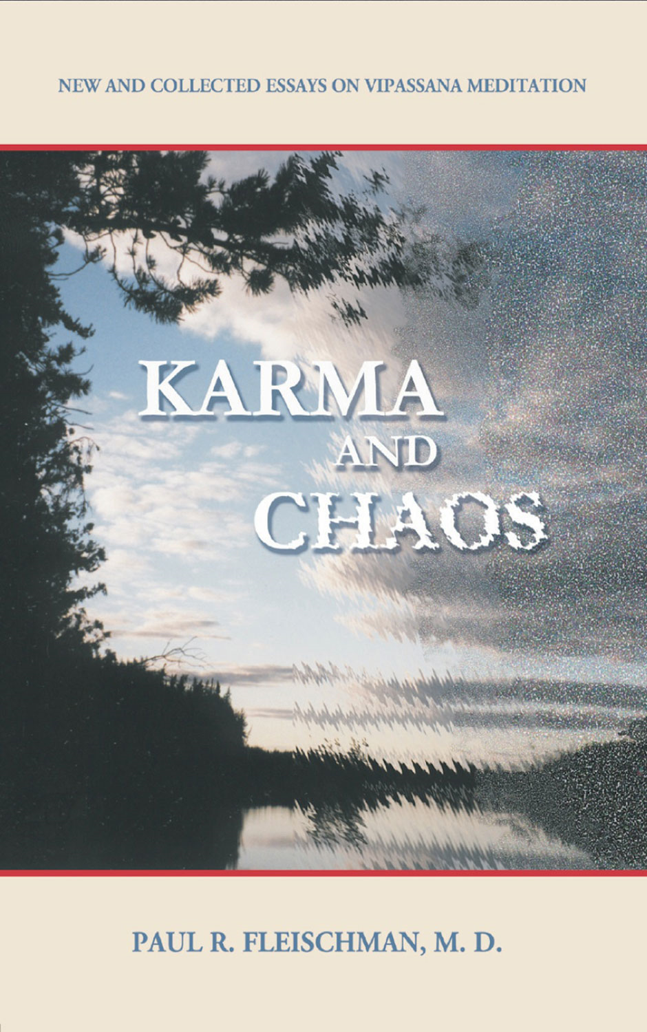 Karma and Chaos By: Paul R. Fleischman, MD