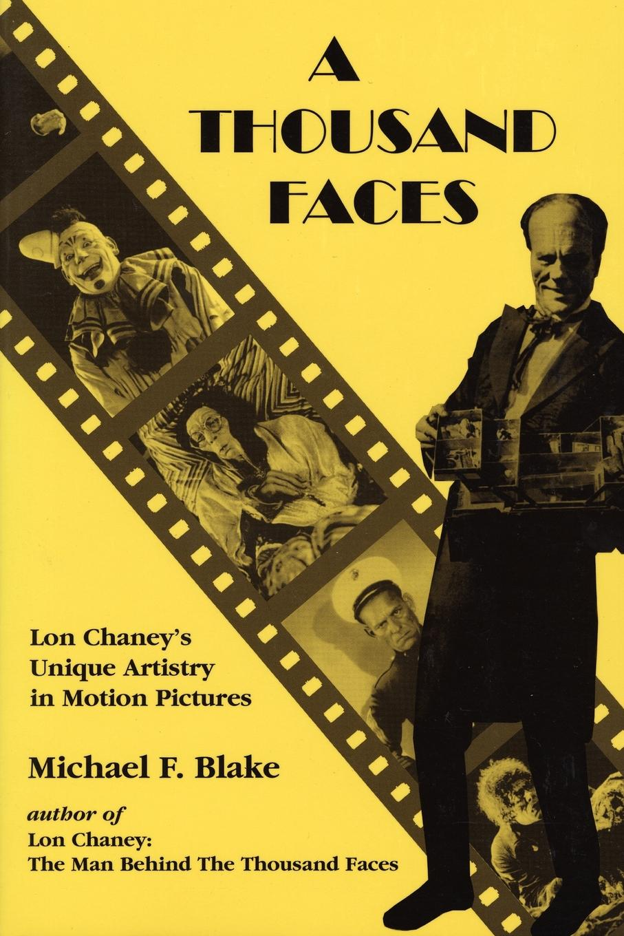 A Thousand Faces: Lon Chaney's Unique Artistry in Motion Pictures