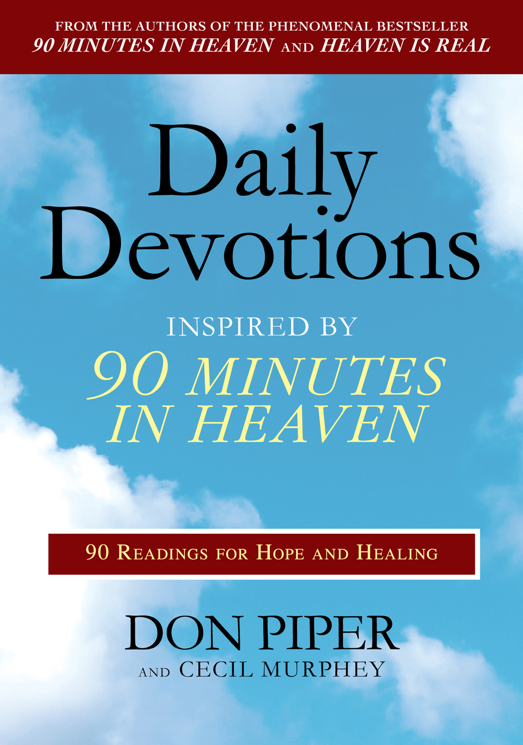 Daily Devotions Inspired by 90 Minutes in Heaven By: Cecil Murphey,Don Piper