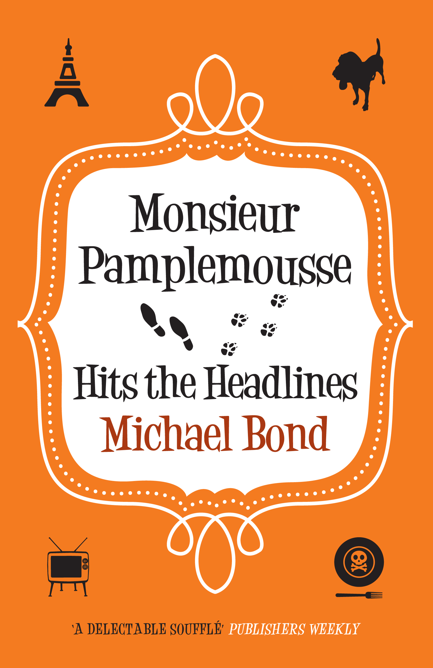 Monsieur Pamplemousse Hits the Headlines By: Michael Bond