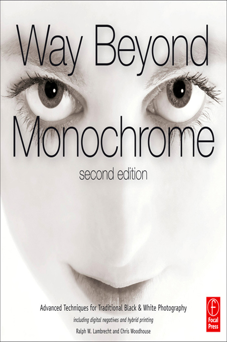 Way Beyond Monochrome 2e By: Chris Woodhouse,Ralph Lambrecht
