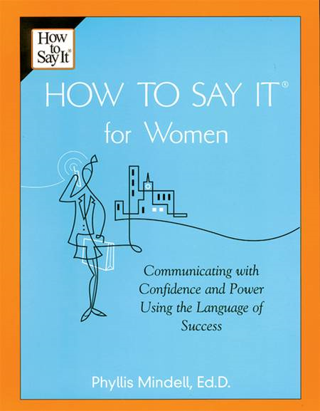 How To Say It for Women By: Phyllis Mindell
