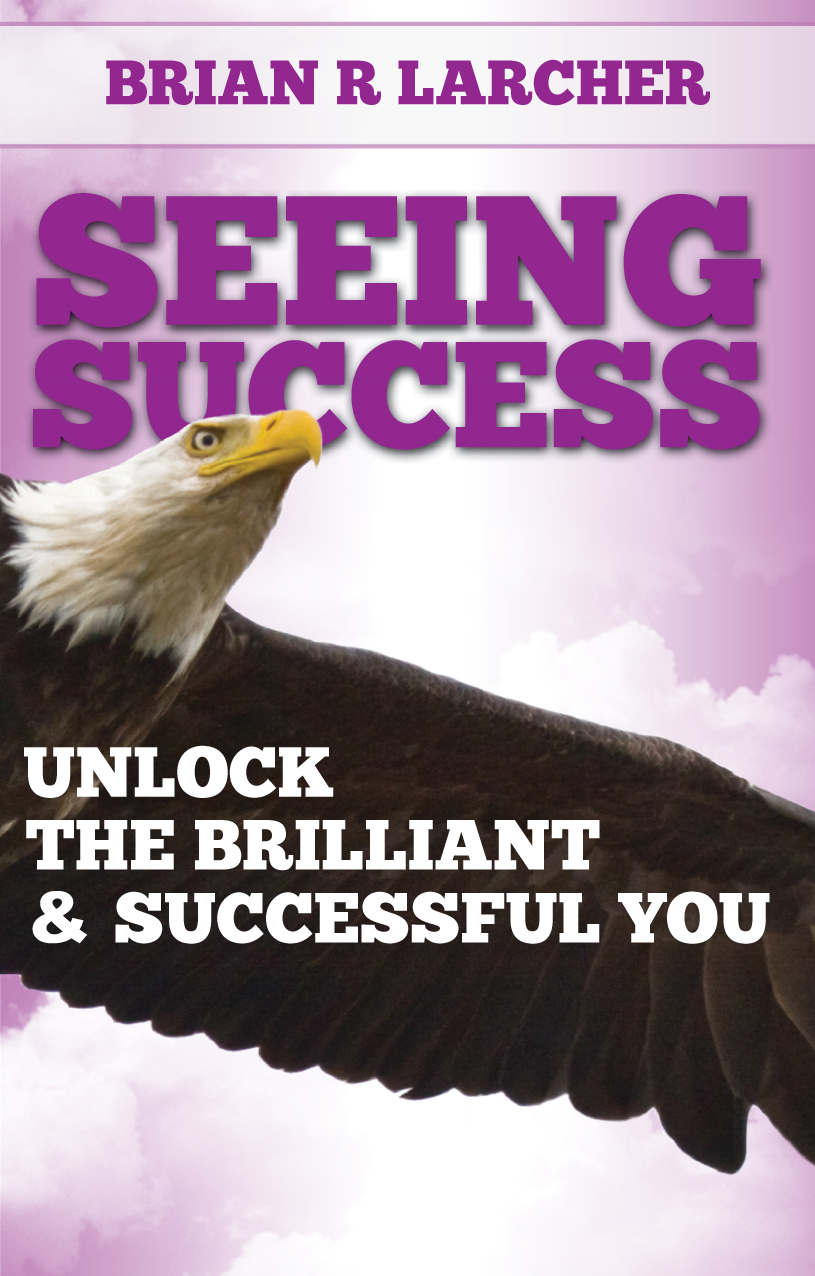Seeing Success: Unlock The Brilliant And Successful You
