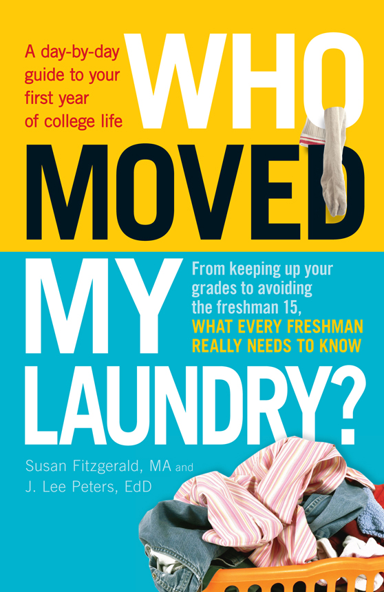 Who Moved My Laundry?: A day-by-day guide to your first year of college life