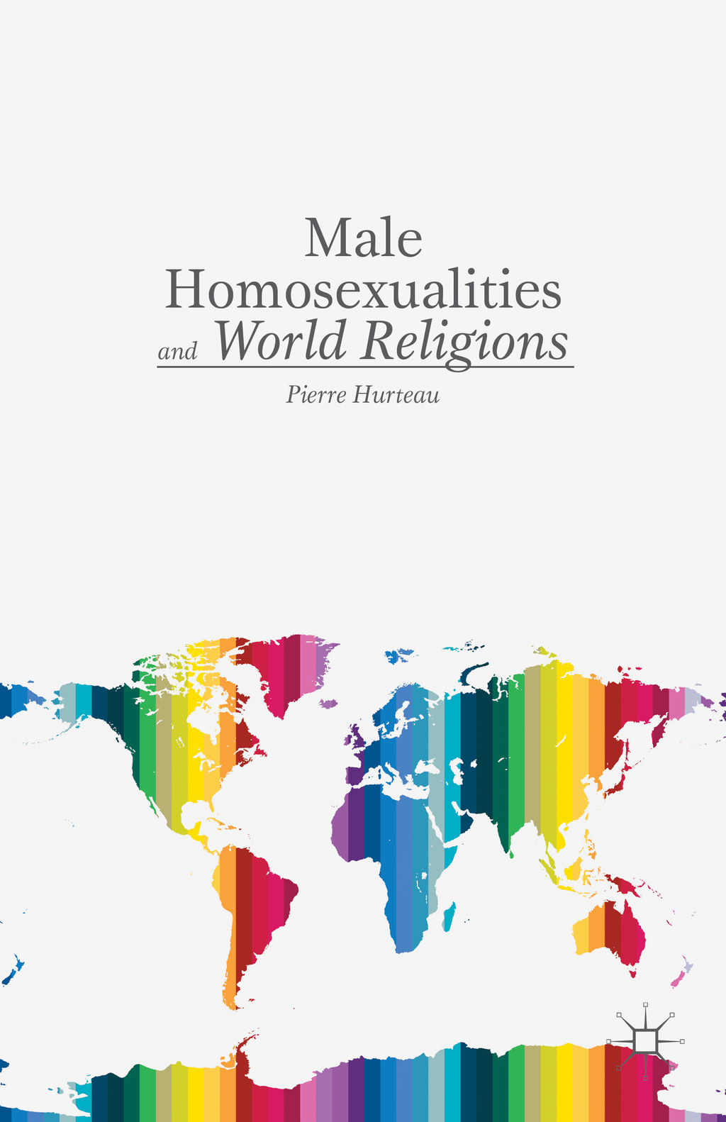 Male Homosexualities and World Religions