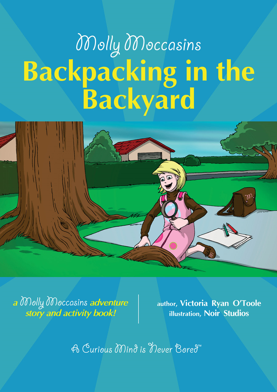 Backpacking in the Backyard By: Victoria Ryan O'Toole,Urban Fox Studios