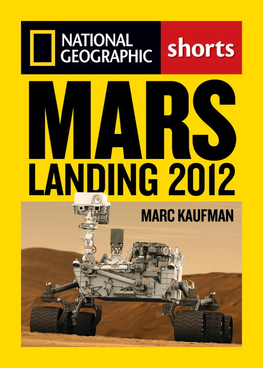 Mars Landing 2012 By: Marc Kaufman