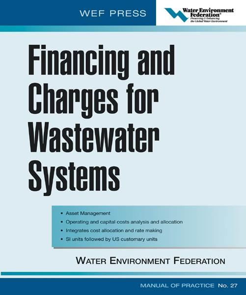 Financing and Charges for Wastewater Systems WEF MOP 27 : WEF Manual of Practice No. 27: WEF Manual of Practice No. 27
