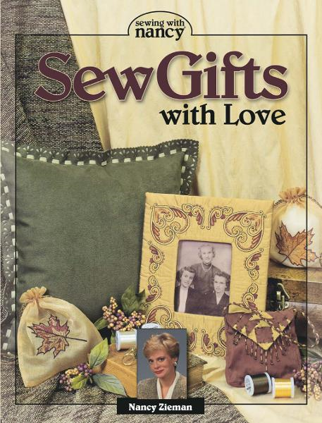 Sew Gifts With Love By: Nancy Zieman