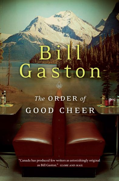 The Order of Good Cheer By: Bill Gaston