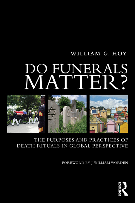 Do Funerals Matter? The Purpose and Practice of Death Rituals