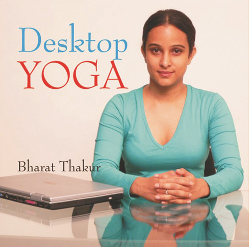 Desktop Yoga By: Bharat Thakur
