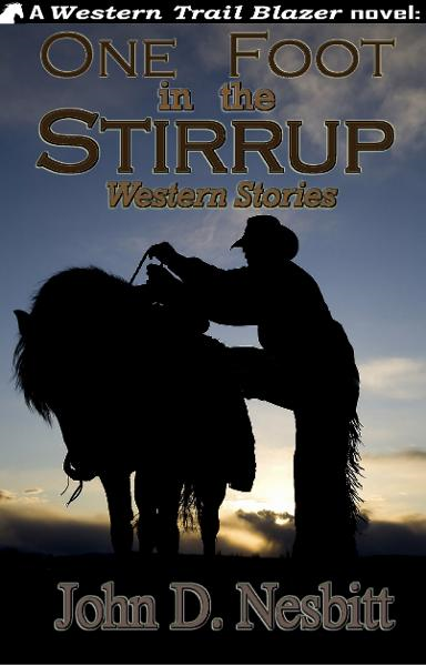 One Foot in the Stirrup By: John D. Nesbitt