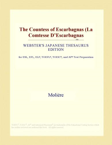 Inc. ICON Group International - The Countess of Escarbagnas (La Comtesse D'Escarbagnas (Webster's Japanese Thesaurus Edition)