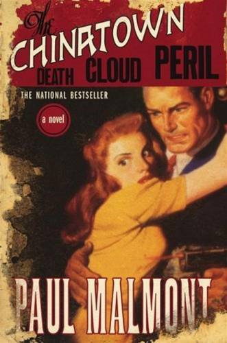 The Chinatown Death Cloud Peril By: Paul Malmont