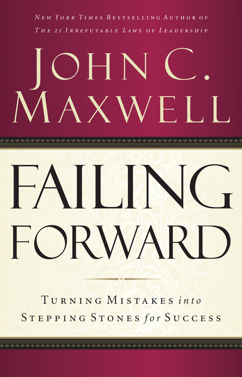 Failing Forward By: John Maxwell