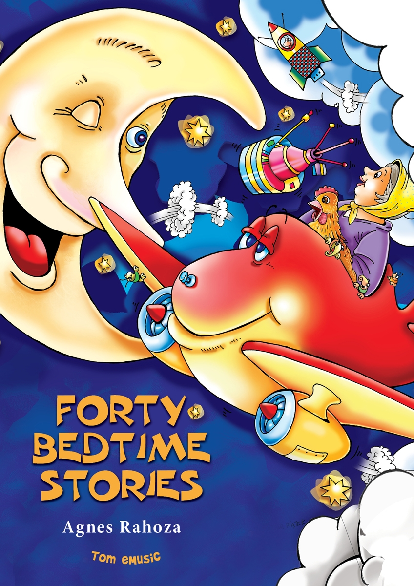 Forty Bedtime Stories (Fully Illustrated) By: Agnes Rahoza