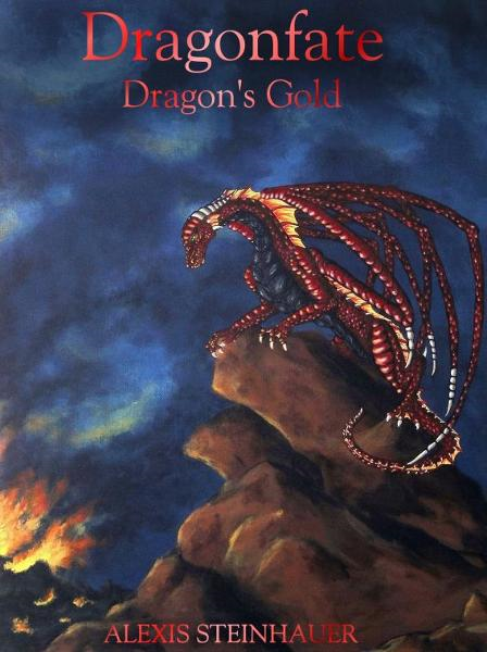 Dragonfate: Dragon's Gold By: Alexis Steinhauer