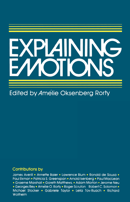 Explaining Emotions By: Rorty, Am�lie Oksenberg