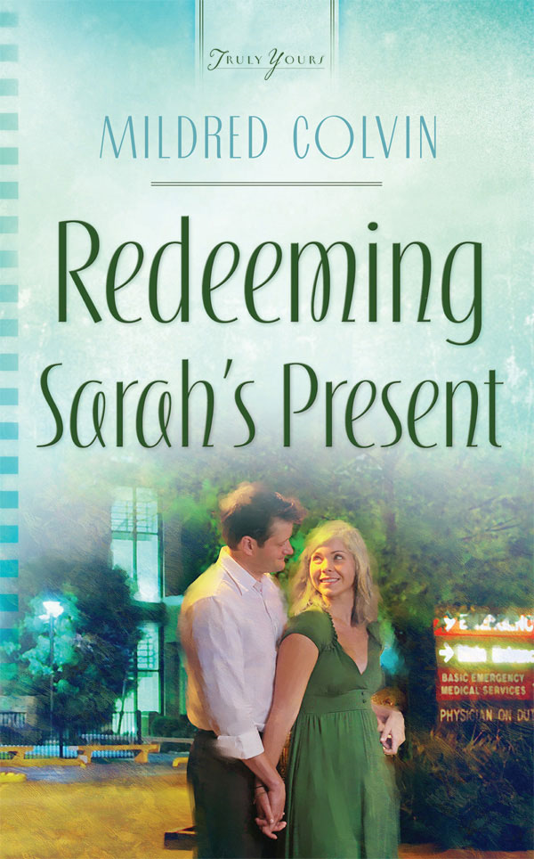 Redeeming Sarah's Present By: Mildred Colvin