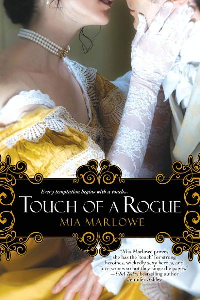 Touch of a Rogue By: Mia Marlowe