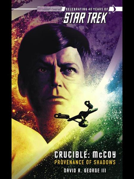 Star Trek: The Original Series: Crucible: McCoy: Provenance of Shadows