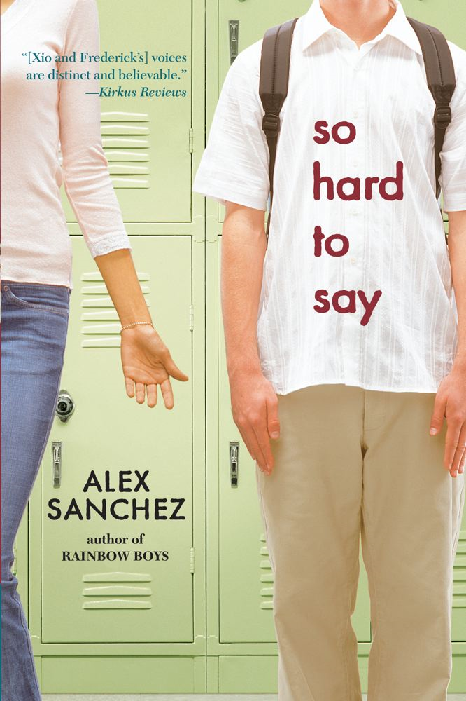 So Hard to Say By: Alex Sanchez