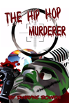 The Hip Hop Murderer