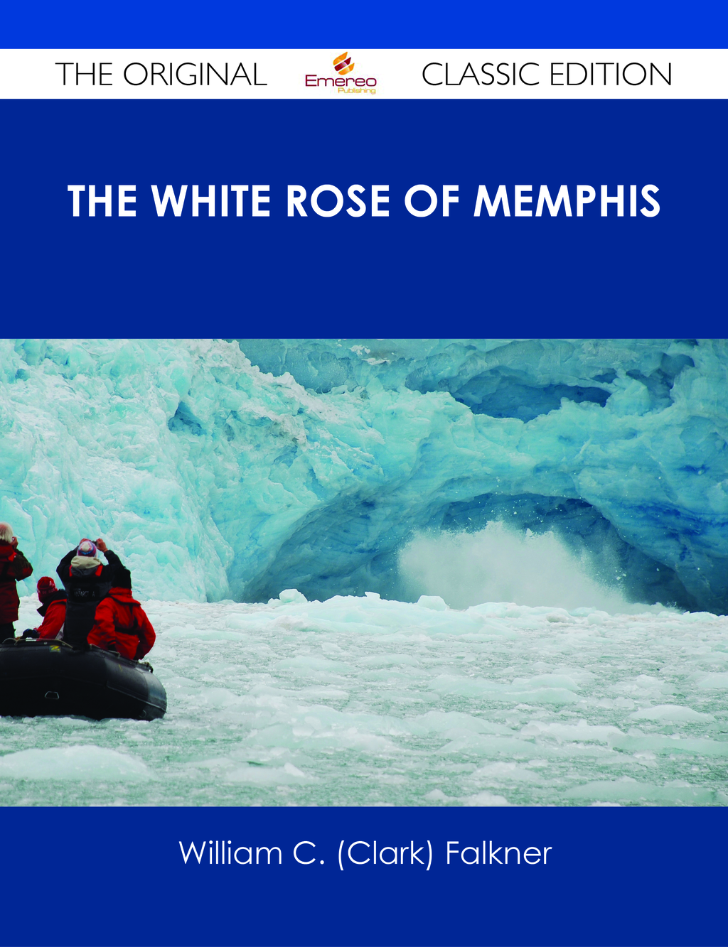 The White Rose of Memphis - The Original Classic Edition
