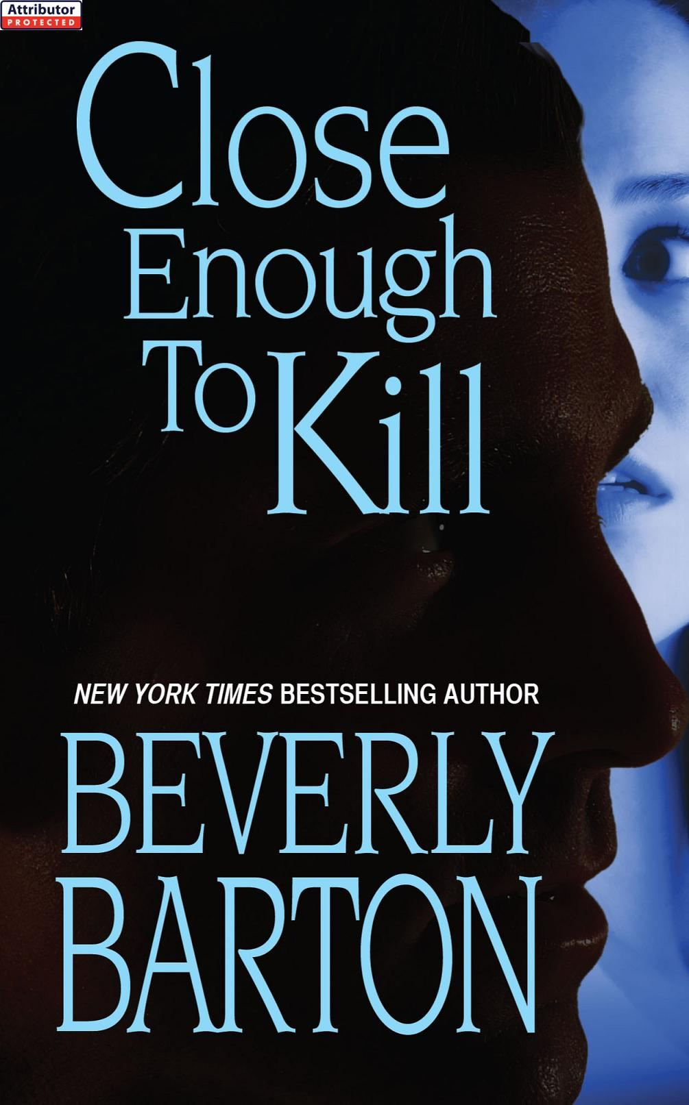 Close Enough To Kill By: Beverly Barton