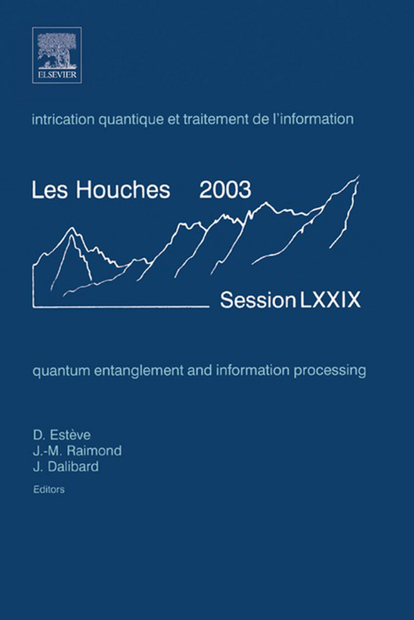 Quantum Entanglement and Information Processing Lecture Notes of the Les Houches Summer School 2003
