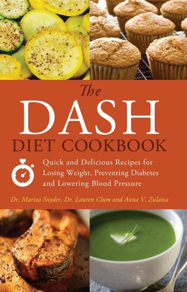 The DASH Diet Cookbook By: Anna  V. Zulaica,Lauren  Clum,Mariza   Snyder