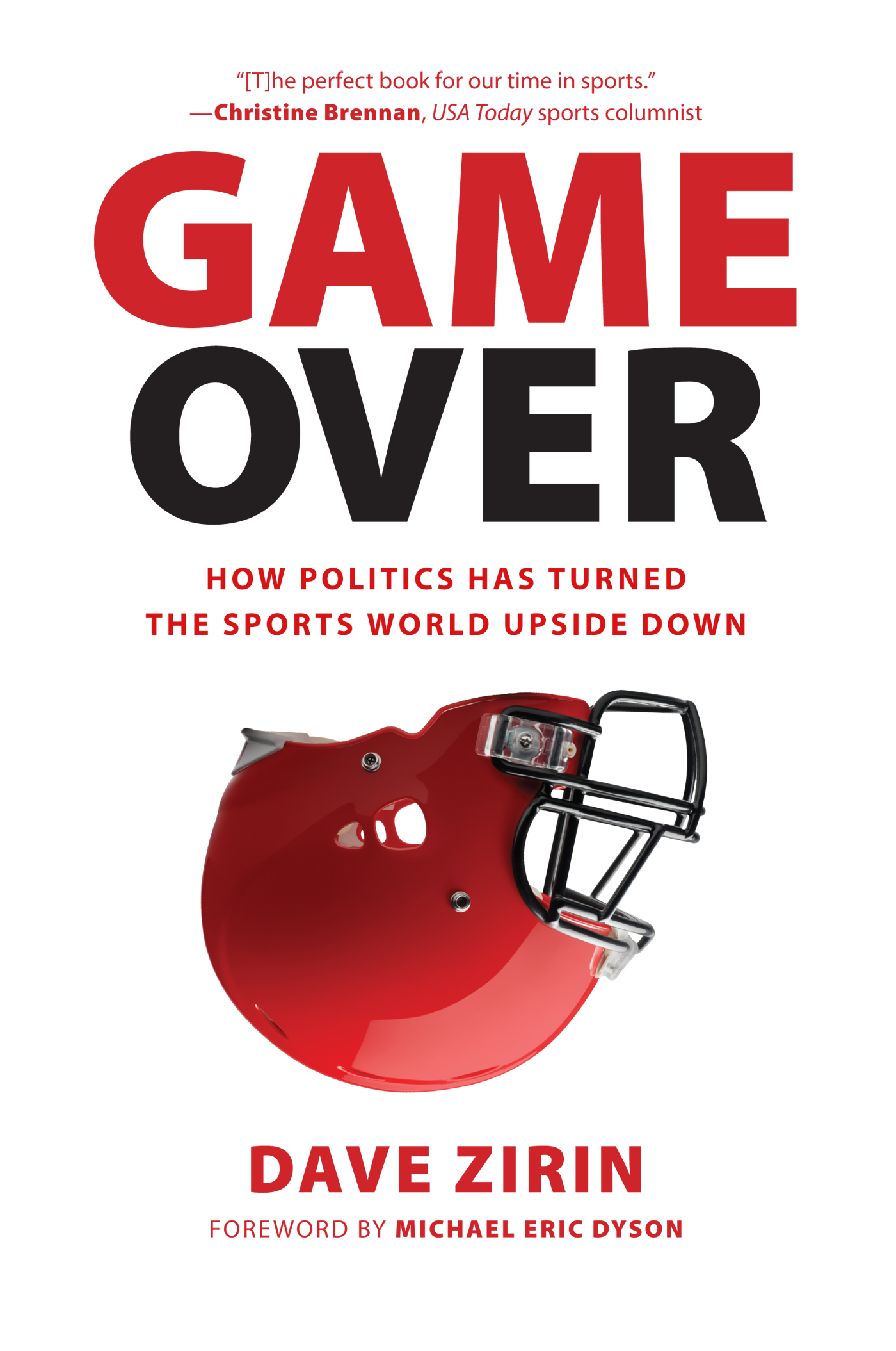 Game Over: How Politics Has Turned the Sports World Upside Down