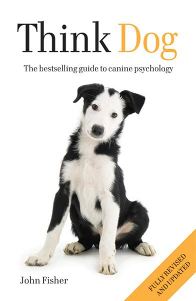 Think Dog The bestselling guide to canine psychology