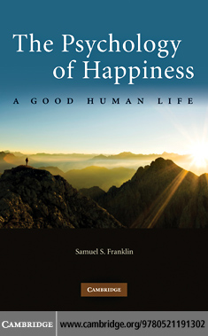 The Psychology of Happiness By: Franklin, Samuel S.