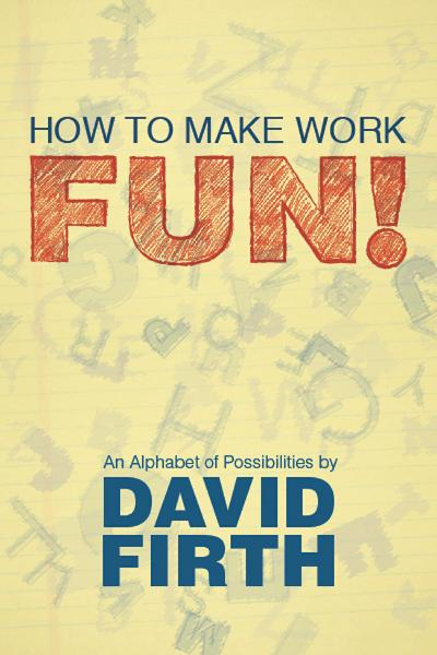 download How to Make Work Fun!: An Alphabet of Possibilities book