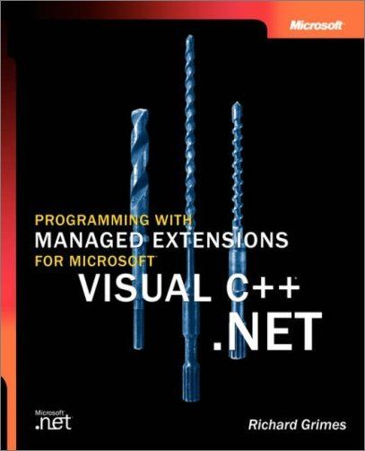 Programming with Managed Extensions for Microsoft® Visual C++® .NET By: Richard Grimes