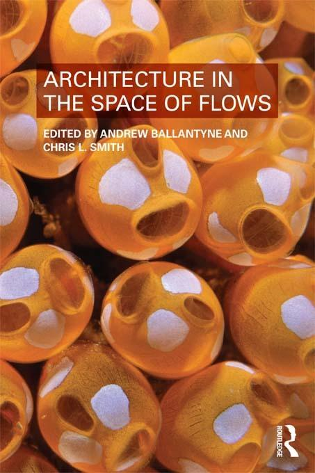 Andrew Ballantyne - Architecture in the Space of Flows