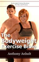 online magazine -  The Bodyweight Exercise Bible: Bodyweight Workout Routines For Men And Women