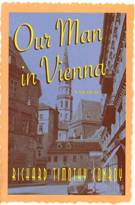 Our Man in Vienna By: Richard Timothy Conroy