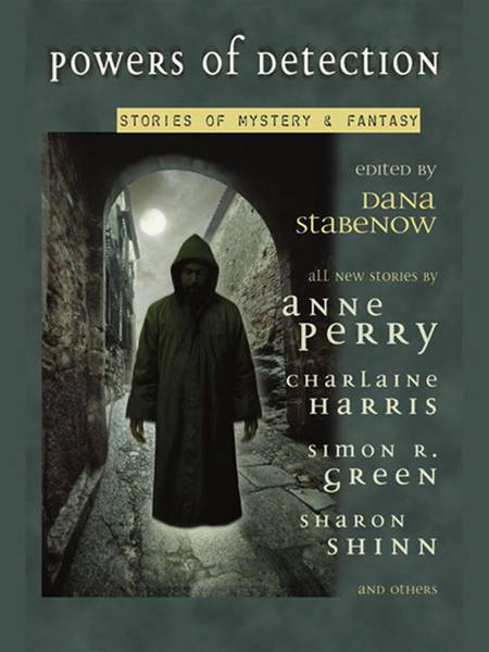 Powers of Detection: Stories of Mystery & Fantasy By:
