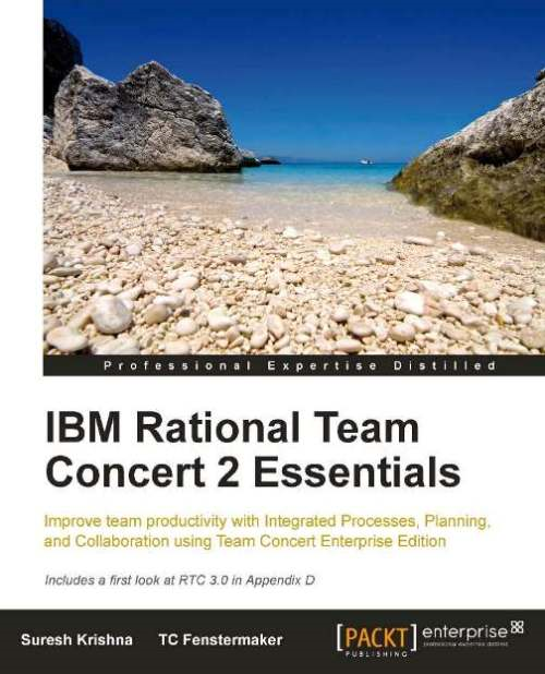IBM Rational Team Concert 2 Essentials By: Suresh Krishna, TC Fenstermaker